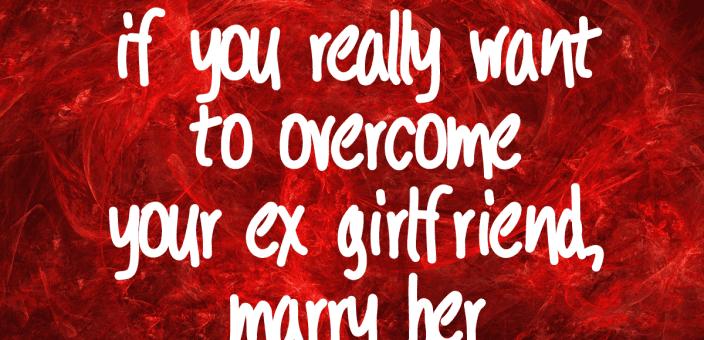 Overcome your ex