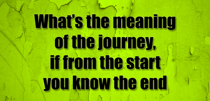 The meaning of the journey