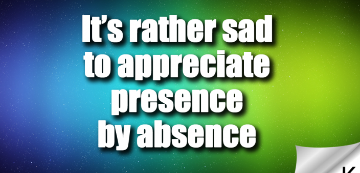 Presence by Absence