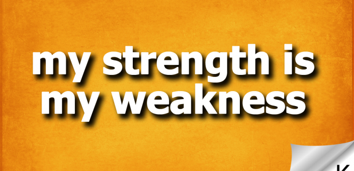 Strength – Weakness