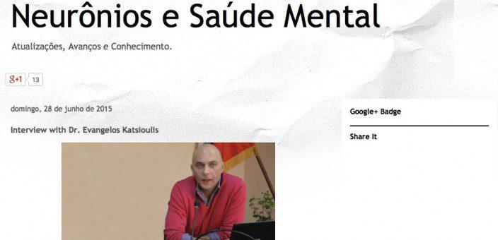 Dr Katsioulis' interview on Neurônios e Saúde Mental (Brazil, 2015)