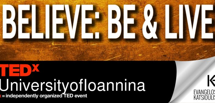 BELIEVE: BE & LIVE || TEDx University of Ioannina (Παρουσίαση)