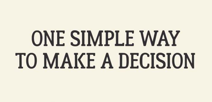 ϿϾ The simplest trick to take a decision